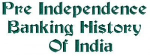 Pre Independence banking history of India