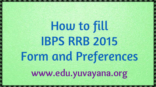 How to fill IBPS RRB 2015 Form and Preferences