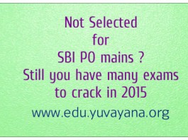 Not Selected for SBI PO mains Still you have many exams to crack